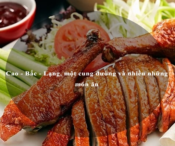 Cao - Bắc - Lạng, một cung đường và nhiều những món ăn 1