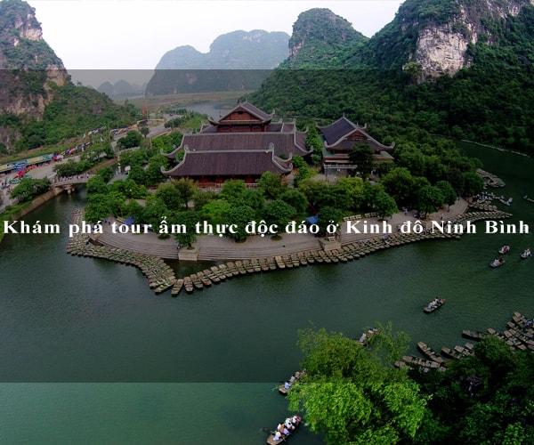 Khám phá tour ẩm thực độc đáo ở Kinh đô Ninh Bình 1