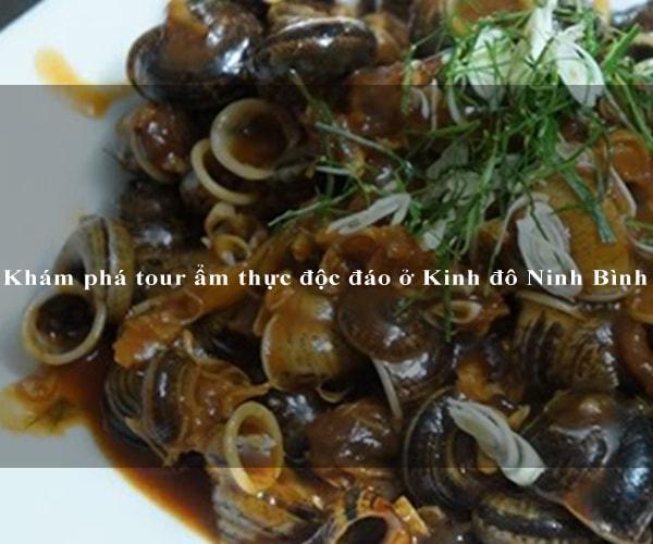 Khám phá tour ẩm thực độc đáo ở Kinh đô Ninh Bình 6