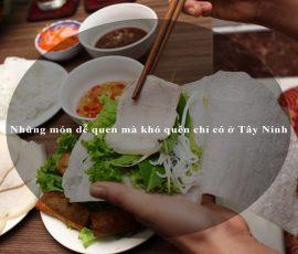 Những món dễ quen mà khó quên chỉ có ở Tây Ninh