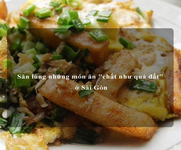 """Săn lùng những món ăn """"chất như quả đất"""" ở Sài Gòn 5"""