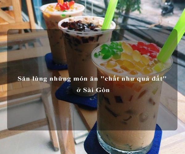 """Săn lùng những món ăn """"chất như quả đất"""" ở Sài Gòn 6"""