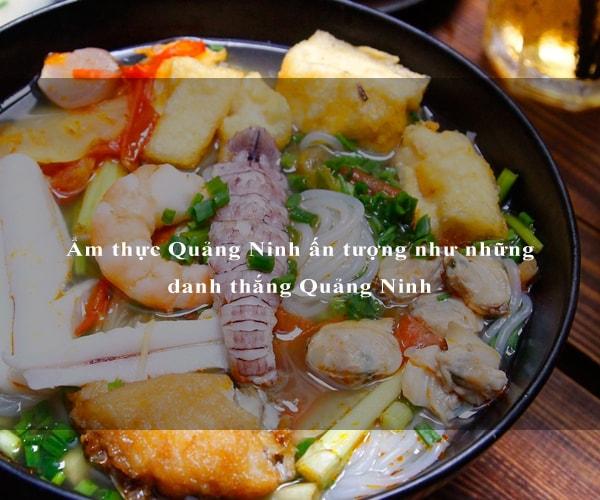 Ẩm thực Quảng Ninh ấn tượng như những danh thắng Quảng Ninh 4