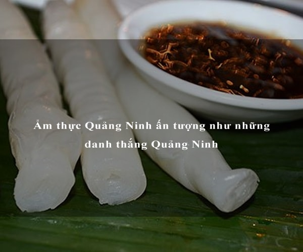 Ẩm thực Quảng Ninh ấn tượng như những danh thắng Quảng Ninh 9