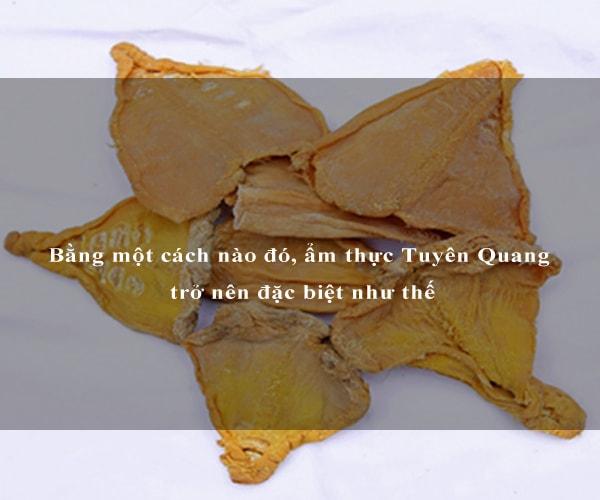 Bằng một cách nào đó, ẩm thực Tuyên Quang trở nên đặc biệt như thế 8