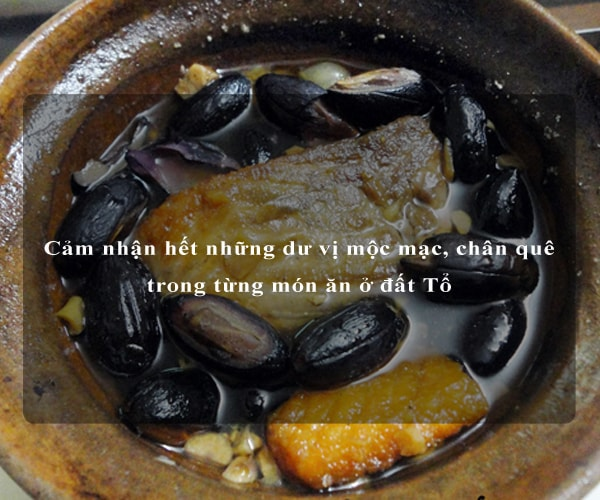 Cảm nhận hết những dư vị mộc mạc, chân quê trong từng món ăn ở đất Tổ 8
