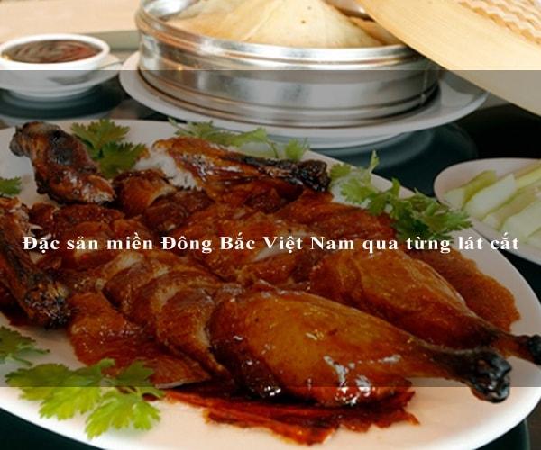 Đặc sản miền Đông Bắc Việt Nam qua từng lát cắt 2