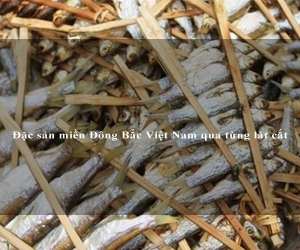 Đặc sản miền Đông Bắc Việt Nam qua từng lát cắt 4
