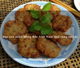Đặc sản miền Đông Bắc Việt Nam qua từng lát cắt