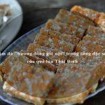 """Đậm đà """"hương đồng gió nội"""" trong từng đặc sản của quê lúa Thái Bình"""