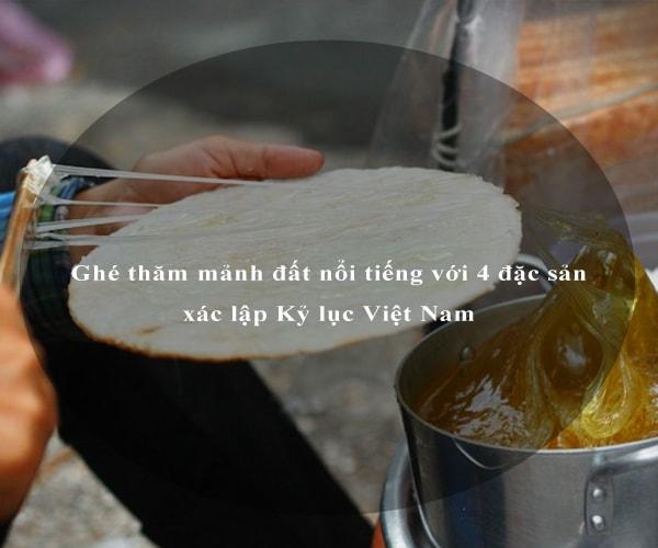Ghé thăm mảnh đất nổi tiếng với 4 đặc sản xác lập Kỷ lục Việt Nam 5