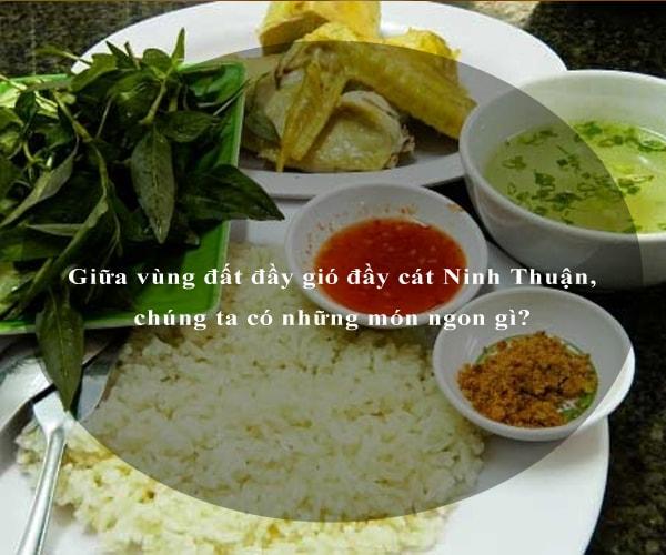 Giữa vùng đất đầy gió đầy cát Ninh Thuận, chúng ta có những món ngon gì? 8
