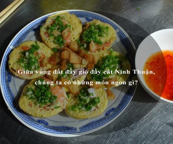 Giữa vùng đất đầy gió đầy cát Ninh Thuận, chúng ta có những món ngon gì? 9