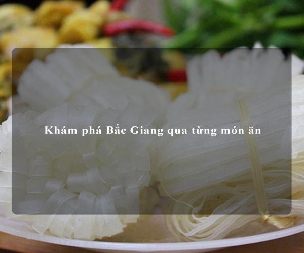Khám phá Bắc Giang qua từng món ăn 3
