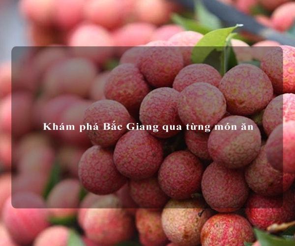 Khám phá Bắc Giang qua từng món ăn 8