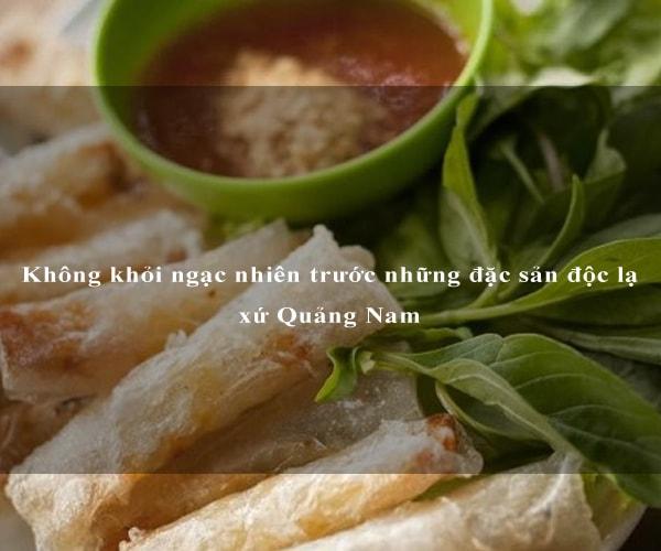 Không khỏi ngạc nhiên trước những đặc sản độc lạ xứ Quảng Nam 5
