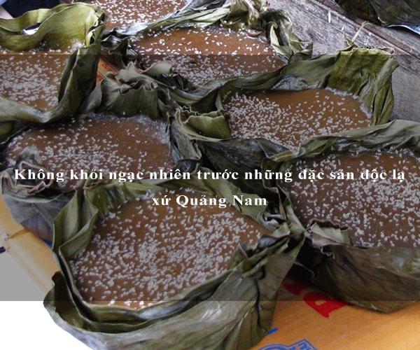 Không khỏi ngạc nhiên trước những đặc sản độc lạ xứ Quảng Nam 9