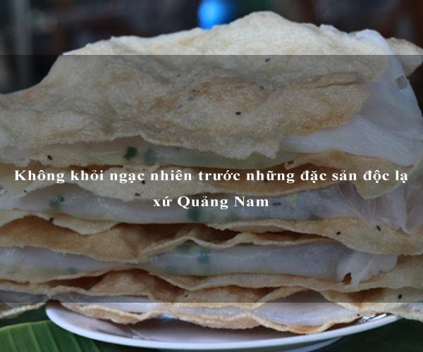 Không khỏi ngạc nhiên trước những đặc sản độc lạ xứ Quảng Nam 7