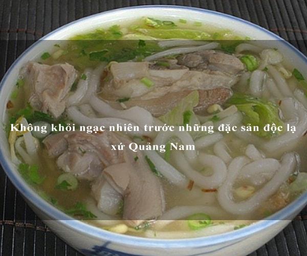 Không khỏi ngạc nhiên trước những đặc sản độc lạ xứ Quảng Nam 3