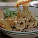 Không khỏi ngạc nhiên trước những đặc sản độc lạ xứ Quảng Nam