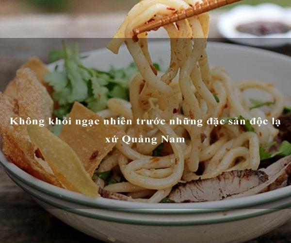 Không khỏi ngạc nhiên trước những đặc sản độc lạ xứ Quảng Nam 2