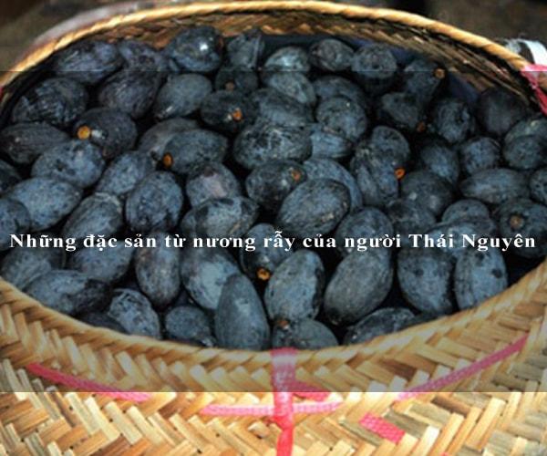 Những đặc sản từ nương rẫy của người Thái Nguyên 8