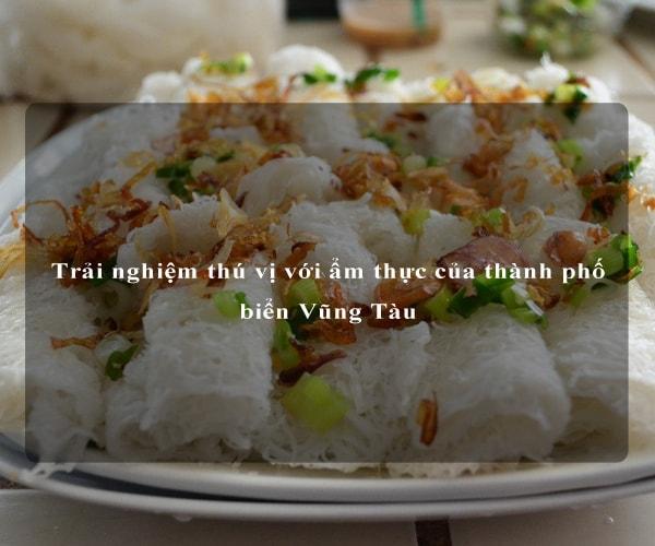 Trải nghiệm thú vị với ẩm thực của thành phố biển Vũng Tàu 6