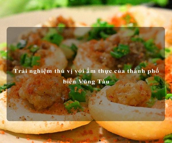 Trải nghiệm thú vị với ẩm thực của thành phố biển Vũng Tàu 8